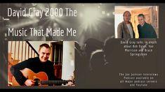 David Gray, Van Morrison, The Joe, Meeting Someone, Bruce Springsteen, Bob Dylan, Insight, Jackson, Interview