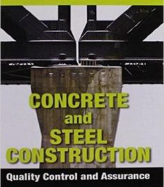 Concrete And Steel Construction: Quality Control And Assurance PDF