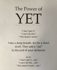 The Power of Yet by M Holtzen. Self motivation, self belief and personal drive. Use the word everyday, with every goal or obstacle you set or meet. The Words, The Power Of Yet, Motivacional Quotes, Irish Quotes, Heart Quotes, Leader In Me, School Counseling, Elementary Counseling, Elementary Schools