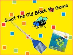 """Swat the Old Black Fly"" Game (to go with book, The Old Black Fly by Jim Aylesworth)"