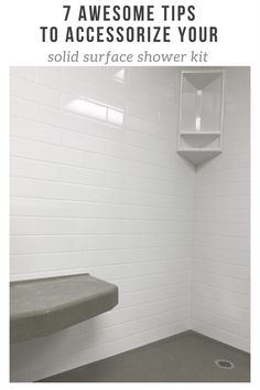 In this article learn 7 tips to accessorize your solid surface shower kit. You won't have to use bland and showers in the same breath anymore. Budget Bathroom, Bathroom Wall Decor, Small Bathroom, Master Bathroom, Bathroom Ideas, Bathroom Remodeling, Remodeling Ideas, Bathrooms, Shower Wall Panels