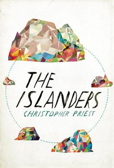 """The Islanders"" is a novel by Christopher Priest. artwork by Grady McFerrin"