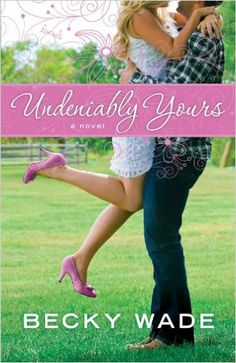 Undeniably Yours (A Porter Family Novel Book #1): a novel - Kindle edition by Becky Wade. Religion & Spirituality Kindle eBooks @ Amazon.com.
