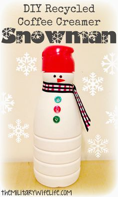 DIY Recycled Coffee Creamer Snowman. Cute and easy craft to help welcome winter!