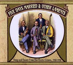 Various - Five Days Married & Other Laments: Song And Dance From Northern Greece, 1928-1958 (Vinyl, LP) at Discogs