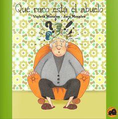 """""""Qué raro está el abuelo"""" - Violeta Morales (Ed. Crececuentos)"""