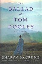 The Ballad of Tom Dooley by Sharyn McCrumb