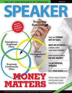 The April 2016 digital edition of Speaker magazine is here! This financial issue features articles on savvy ways to grow and protect your speaking income, why you should buy disability insurance, and taking the terror out of taxes. Check it out today!
