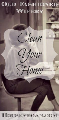 House Vegan: Old Fashioned Wifery: Give a Little (Reform the Habit to Keep) Diy Home Cleaning, Cleaning Tips, Give A Little, Home Management, Christian Marriage, Married Life, Vegan, Housewife, Childcare