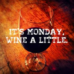 It's Monday. Wine a little. #quote…