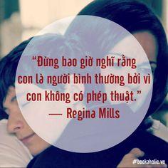 """""""Đừng bao giờ nghĩ rằng con là người bình thường bởi vì con không có phép thuật.""""  - Regina Mills (trích trong phim Once Upon a Time) Today Quotes, Personalized Items"""