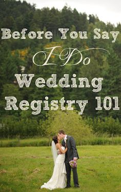 if you're getting married...wedding registry 101.