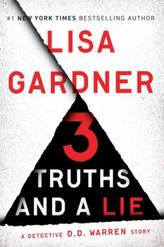 3 TRUTHS AND A LIE --by Lisa Gardner  1/5/2016 --Boston Detective D.D. Warren faces her most brutal adversaries yet—a class of jaded thriller writers—in New York Times Bestselling Author Lisa Gardner's exclusive e-Book short story.  In Lisa Gardner's second short story, after the New York Times bestseller The 7th Month, Detective D.D. Warren takes on her most intimidating assignment yet: a fifty-minute class meant to educate a horde of