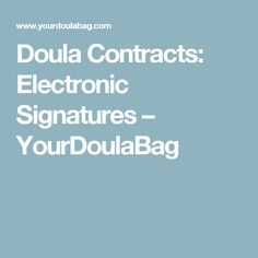 Doula Contracts: Electronic Signatures – YourDoulaBag