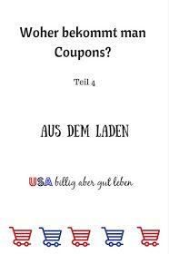 Woher bekommt man Coupons - Teil 3 Aus dem Laden - Hier erfährst du wie du in deinem Shop auch Coupons finden kannst. #Couponing in den USA auf Deutsch erklärt von #UsaBilligAberGutLeben ==> http://usabilligabergutleben.blogspot.com/2014/12/teil-4-wie-kommt-man-coupons-shops.html .