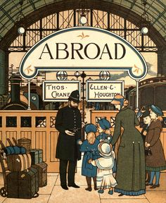 'Abroad' designed and illustrated by Thomas Crane & Ellen Houghton. Published 1882 by Marcus Ward & Co. in London, Belfast, New York.