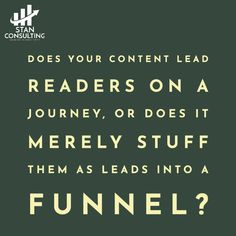 Don't funnel your readers and followers.  Take them on a journey, and they will buy from you.  #seo #marketingtips #marketingonline #socialmediastrategy #digitalmarketingagency #marketing101 #digitalmarketingtips #socialmediamarketingtips #marketingplan #marketingsocial #marketingcoach #marketingstrategies #marketingguru #digitalmarketingexpert #marketingtip #marketingexpert #contentmarketingtips #networkmarketingtips #onlinemarketingtips #instagrammarketingtips #stanconsulting