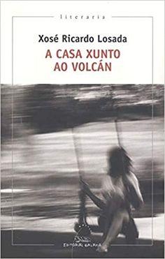A casa xunto ao volcán II Premio Viadutos 2019 : 404 Literaria: Amazon.es: Losada, Xosé Ricardo: Libros Movie Posters, Movies, November Born, Home, Libros, Volcanoes, Films, Film Poster, Cinema
