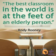 Andy Rooney knows It's important to learn from our elders, their experiences and wisdom. Read our Inspirational Tips, Quotes and Poems.