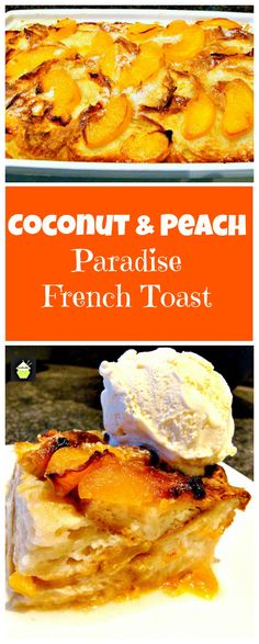 and Peach Paradise French Toast. A great bread and butter pudding ...