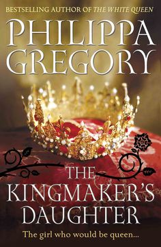 Philippa Gregory - The Kingmaker's Daughter / #awordfromJoJo #HistoricalFiction #PhilippaGregory