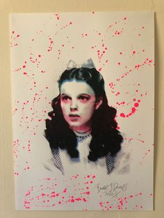 Splattered Dorothy Print by Barrie J Davies 2020 University Of Wales, Milford Haven, Fine Arts Degree, Human Condition, Silk Screen Printing, Cover Design, Psychedelic, Illustration Art, My Arts