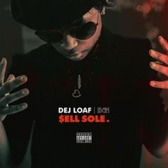Mixtape : Sell Sole By @DejLoaf - #THISIS80