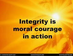 Integrity & Moral Courage - What Will Matter