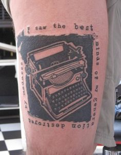 I Saw the best Minds of my Generation destroyed // Allen Ginsberg // Howl // Tattoo Book Tattoo, Tattoo You, Great Tattoos, Word Tattoos, Working Typewriter For Sale, Typewriter Tattoo, Literary Tattoos, Tattoo Designs, Tattoo Ideas