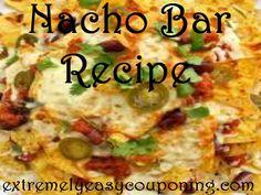Extremely Easy Couponing: Super Bowl Recipe #1 - Nacho Bar