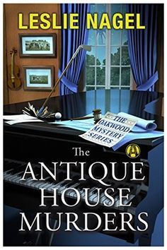 The Antique House Murders by Leslie Nagel is the second book in The Oakwood Mystery series.  Look at my review of this cozy mystery.  http://bibliophileandavidreader.blogspot.com/2017/05/the-antique-house-murders-oakwood.html