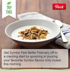 Get Symbio Feel Better February off to a cracking start by spooning or pouring your favourite Symbio flavour onto muesli this morning.