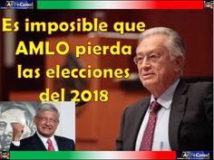 Es imposible que AMLO pierda las elecciones del 2018