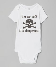 Take a look at this White 'I'm So Cute It's Dangerous!' Bodysuit - Infant by MyLucysLoft on #zulily today!