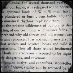 """Excerpt from """"Women Who Run With the Wolves"""" by Clarissa Pinkola Estes.  One of my very favorites."""