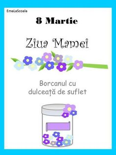 Borcanul cu dulceata de suflet - pentru mama English Activities, Activities For Kids, Solar System Coloring Pages, Grandmother's Day, Sister Crafts, 8 Martie, After School, Spring Crafts, Kids Education