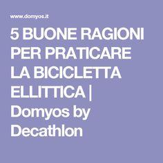 5 BUONE RAGIONI PER PRATICARE LA BICICLETTA ELLITTICA   Domyos by Decathlon
