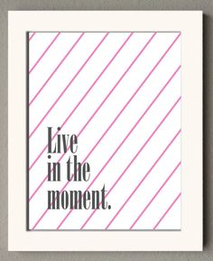 Live in the Moment poster print in pink and gray with diagonal lines / customizable ink colors available on Etsy, $12.00