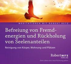 Befreiung von Fremdenergien und Rückholung von Seelenanteilen: Reinigung von Körper, Wohnung und Plätzen von Robert Theodor Betz http://www.amazon.de/dp/3940503967/ref=cm_sw_r_pi_dp_sehnwb1V9HXKX