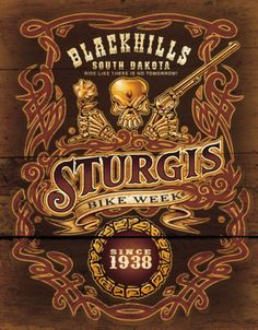 Sturgis South Dakota, have been to Daytona Bike Week have always wanted to go to Sturgis.