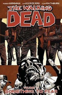 """The Walking Dead: Something To Fear, Vol. 17: In this volume of the NYT bestselling survival horror, Rick and his band of survivors work to build a larger network of thriving communities, and soon discover that Negan's """"Saviors"""" prove to be a larger threat than they could have fathomed. Crossing Negan will lead to serious, dire consequences for the group; it seems that for the first time since the Governor's reign of terror that Rick may have Something to Fear. $14.99"""