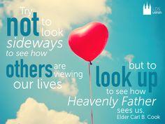 Look upward. #lds #mormon #quote