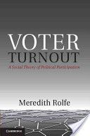 Rolfe, Meredith. Voter turnout. Cambridge University Press, 2012.