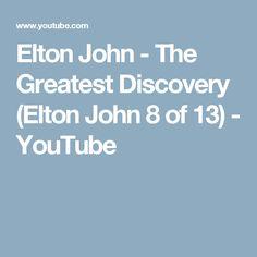 Elton John - The Greatest Discovery (Elton John 8 of 13) - YouTube