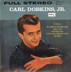 """""""Carl Dobkins, Jr."""" (1959, Decca).  His only known LP. Contains """"My Heart Is An Open Book."""""""
