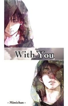 With You • Ereri (su Wattpad) #https://my.w.tt/UiNb/d5fEJxPLYG #Fanfiction #amwriting #wattpad