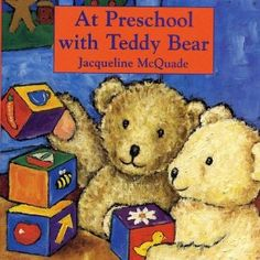 At Preschool with Teddy Bear (Teddy Bear Board Book)