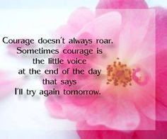 Courage quote via Carol's Country Sunshine on Facebook