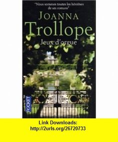 Jeu DOrgue (French Edition) (9782266123297) Joanna Trollope , ISBN-10: 2266123297  , ISBN-13: 978-2266123297 ,  , tutorials , pdf , ebook , torrent , downloads , rapidshare , filesonic , hotfile , megaupload , fileserve