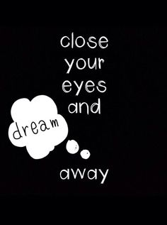 Dream away...♥